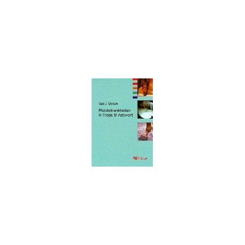 Dyson, Sue J. - Pferdekrankheiten in Frage und Antwort - Preis vom 09.05.2021 04:52:39 h