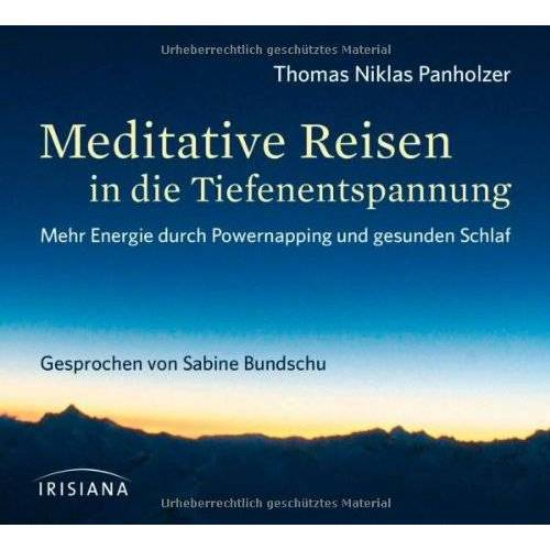 Panholzer, Thomas Niklas - Meditative Reisen in die Tiefenentspannung CD: Mehr Energie durch Powernapping und gesunden Schlaf - Preis vom 22.01.2021 05:57:24 h