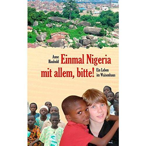 Anne Haubold - Einmal Nigeria mit allem, bitte! - Preis vom 17.10.2020 04:55:46 h