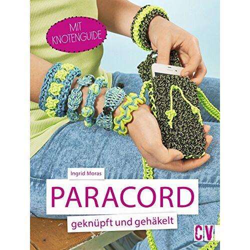 Ingrid Moras - Paracord geknüpft und gehäkelt - Preis vom 25.01.2020 05:58:48 h
