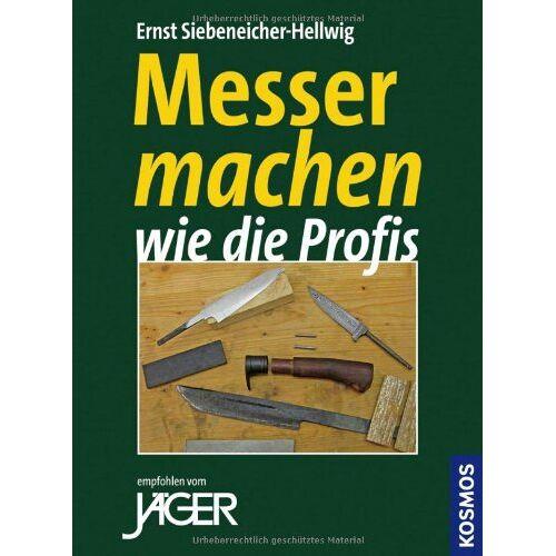 Siebeneicher-Hellwig, Ernst G. - Messer machen wie die Profis - Preis vom 21.10.2020 04:49:09 h
