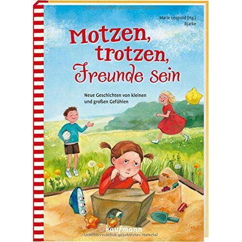 Marie Leopold - Motzen, trotzen, Freunde sein: Neue Geschichten von kleinen und großen Gefühlen - Preis vom 14.04.2021 04:53:30 h