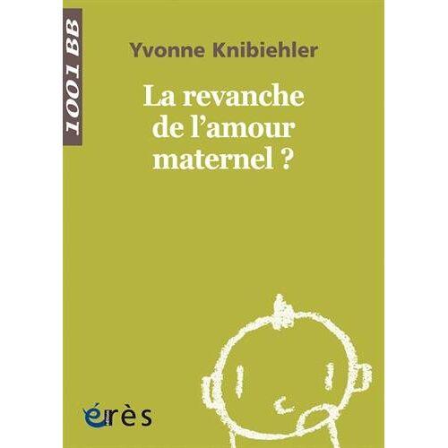 Yvonne Knibiehler - La revanche de l'amour maternel ? - Preis vom 20.10.2020 04:55:35 h