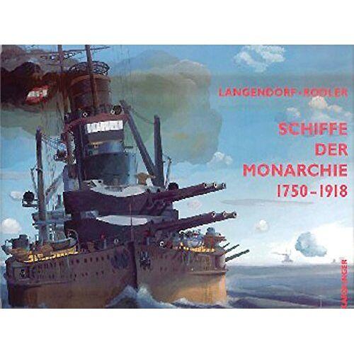 Jean-Jacques Langendorf - Schiffe der Monarchie 1750-1918 /Ships of the Monarchy - Preis vom 28.02.2021 06:03:40 h