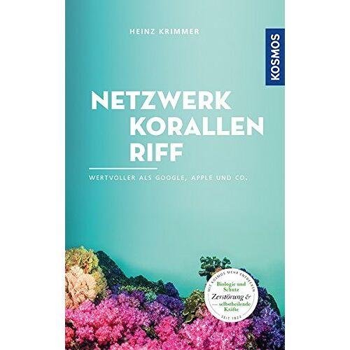 Heinz Krimmer - Netzwerk Korallenriff: wertvoller als google, apple & Co - Preis vom 16.08.2019 05:58:56 h