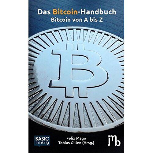 Felix Mago - Das Bitcoin-Handbuch: Bitcoin von A bis Z - Preis vom 20.10.2020 04:55:35 h