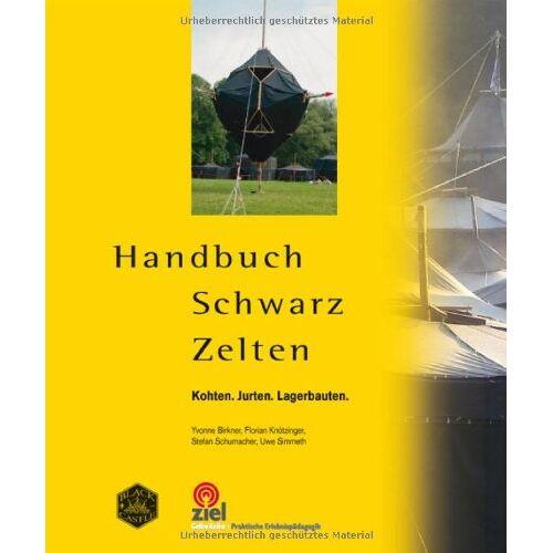 Yvonne Birkner - Handbuch Schwarz Zelten: Kohten. Jurten. Lagerbauten. (Praktische Erlebnispädagogik) - Preis vom 03.05.2021 04:57:00 h