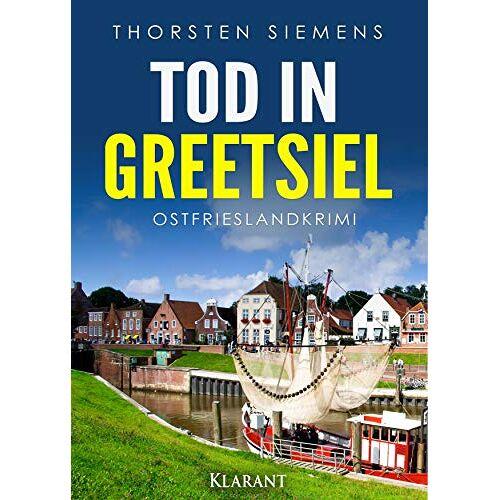 Thorsten Siemens - Tod in Greetsiel. Ostfrieslandkrimi - Preis vom 09.05.2021 04:52:39 h