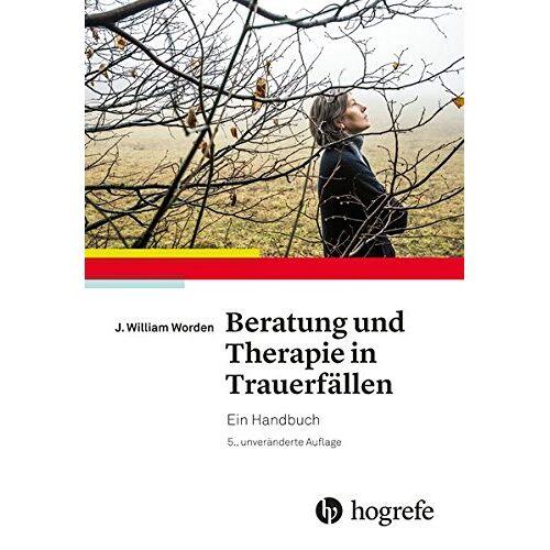 Worden, J. William - Beratung und Therapie in Trauerfällen: Ein Handbuch - Preis vom 28.10.2020 05:53:24 h