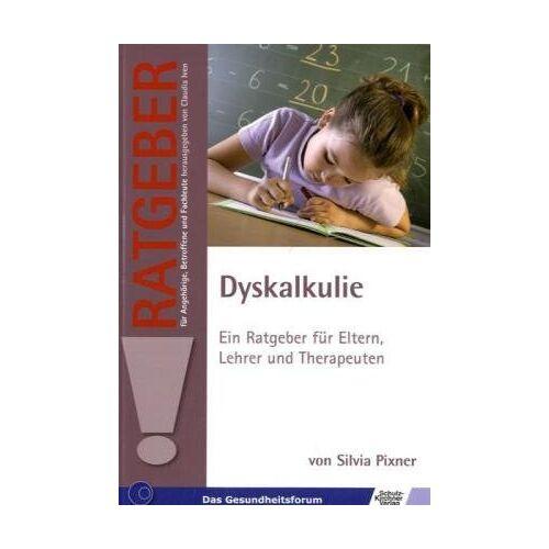 Silvia Pixner - Dyskalkulie: Ein Ratgeber für Eltern, Lehrer und Therapeuten - Preis vom 25.10.2020 05:48:23 h