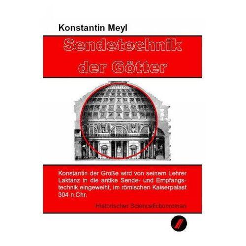 Konstantin Meyl - Sendetechnik der Götter - Preis vom 06.09.2020 04:54:28 h