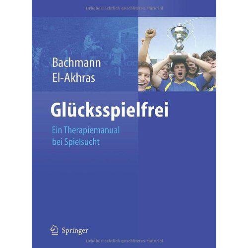Meinolf Bachmann - Glücksspielfrei - Ein Therapiemanual bei Spielsucht - Preis vom 03.03.2021 05:50:10 h