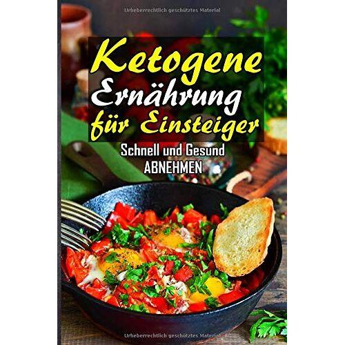 Claudia Ketogene - Ketogene Ernährung für Einsteiger - Schnell und Gesund abnehmen - Preis vom 10.04.2021 04:53:14 h