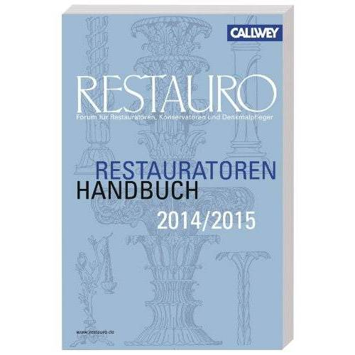 Redaktion Redaktion Restauro - Restauratoren Handbuch 2014/15 - Preis vom 20.10.2020 04:55:35 h