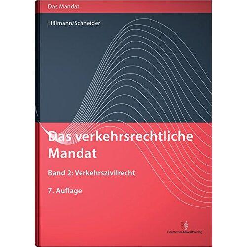 Frank-R. Hillmann III - Das verkehrsrechtliche Mandat / Das verkehrsrechtliche Mandat, Band 2: Verkehrszivilrecht - Preis vom 13.05.2021 04:51:36 h