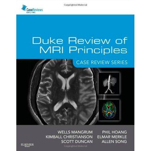 Mangrum, Wells I., M.D. - Duke Review of MRI Principles (Case Review) - Preis vom 18.04.2021 04:52:10 h
