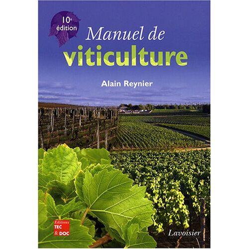 Alain Reynier - Manuel de viticulture : Guide technique de viticulture raisonnée - Preis vom 21.04.2021 04:48:01 h