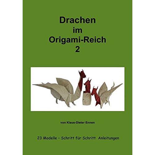Klaus-Dieter Ennen - Origami: Drachen im Origam-Reich 2 - Preis vom 15.04.2021 04:51:42 h