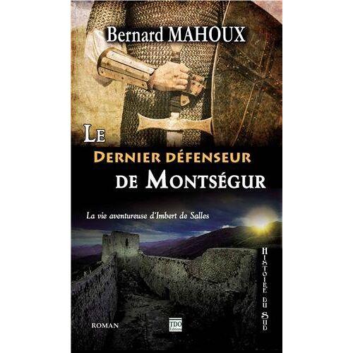 Bernard Mahoux - Le dernier défenseur de Montségur - Preis vom 06.05.2021 04:54:26 h