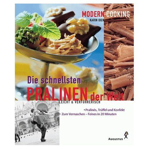 Karin Iden - Die schnellsten Pralinen der Welt. Leicht und verführerisch - Preis vom 14.04.2021 04:53:30 h