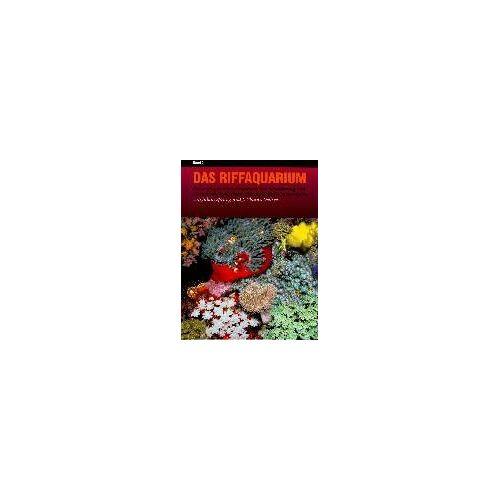 Julian Sprung - Das Riffaquarium. Ein umfangreiches Handbuch zur Bestimmung und Aquarienhaltung tropischer wirbelloser Meerestiere: Das Riffaquarium, Bd.2 - Preis vom 25.02.2021 06:08:03 h
