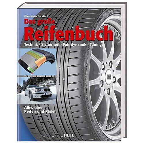 Klaus P Backfisch - Das große Reifenbuch: Alles über Reifen und Räder - Preis vom 20.10.2020 04:55:35 h