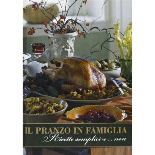 Laura Giorgetti - Il pranzo in famiglia. Ricette semplici e... non - Preis vom 20.10.2020 04:55:35 h