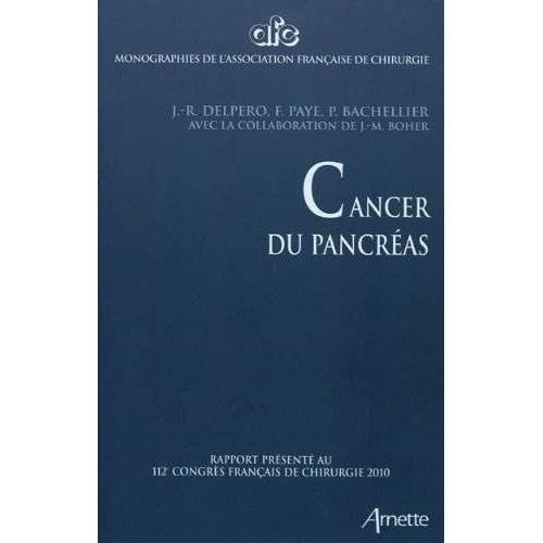 Delpero, J. R. - Cancer du pancréas - Preis vom 21.10.2020 04:49:09 h