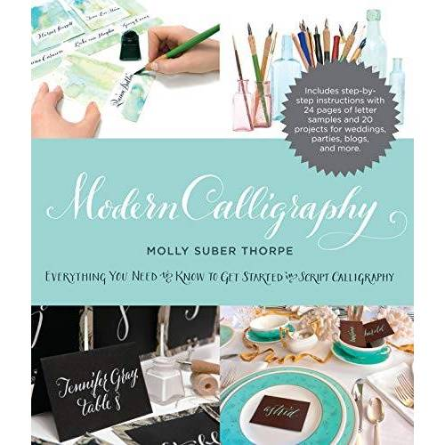 Thorpe, Molly Suber - Modern Calligraphy: Everything You Need to Know to Get Started in Script Calligraphy - Preis vom 31.03.2020 04:56:10 h