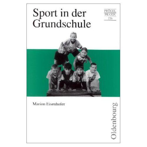 Marion Eisenhofer - Sport in der Grundschule - Preis vom 10.05.2021 04:48:42 h