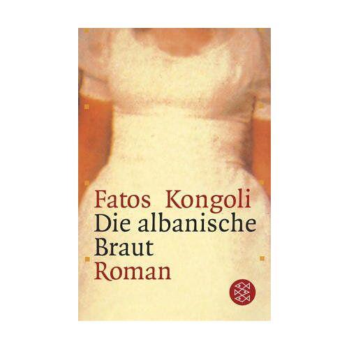 Fatos Kongoli - Die albanische Braut: Roman - Preis vom 16.05.2021 04:43:40 h