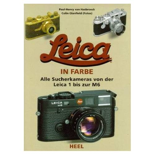 Paul-Henry Van Hasbroeck - Leica: Alle Sucherkameras von der Leica 1 bis zur M6 - Preis vom 03.05.2021 04:57:00 h