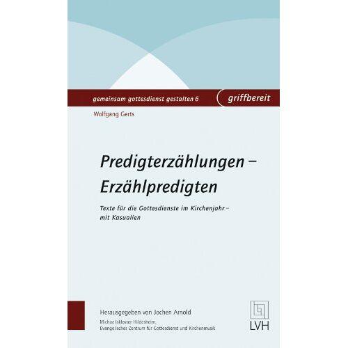Jochen Arnold - Predigterzählungen - Erzählpredigten: Texte für die Gottesdienste im Kirchenjahr - Preis vom 24.02.2021 06:00:20 h