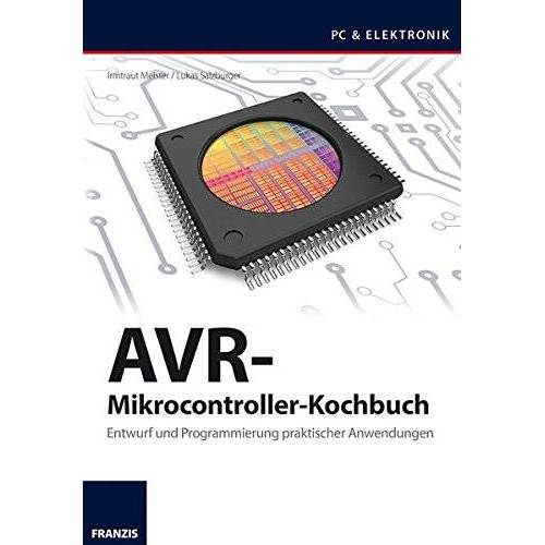 Lukas Salzburger - AVR-Mikrocontroller-Kochbuch (PC & Elektronik) - Preis vom 28.02.2021 06:03:40 h