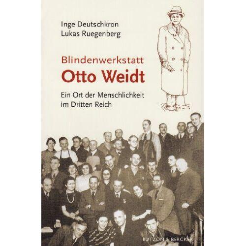 Inge Deutschkron - Blindenwerkstatt Otto Weidt: Ein Ort der Menschlichkeit im Dritten Reich - Preis vom 24.01.2021 06:07:55 h