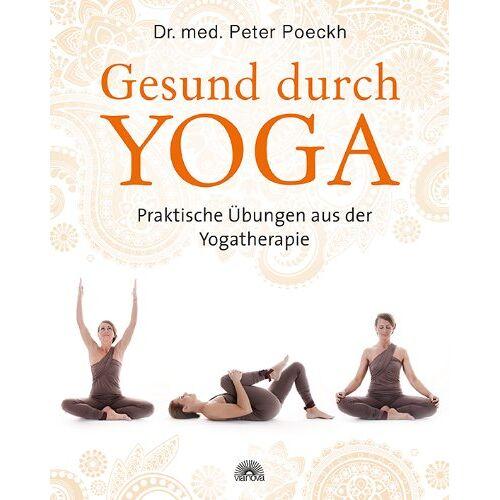 Peter Poeckh - Gesund durch Yoga: Praktische Übungen aus der Yogatherapie - Preis vom 17.09.2020 04:54:06 h