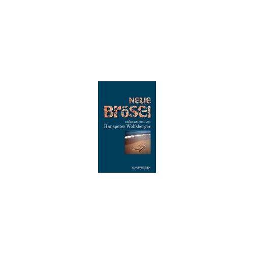 Hanspeter Wolfsberger - Neue Brösel. aufgesammelt von Hanspeter Wolfsberger - Preis vom 14.05.2021 04:51:20 h