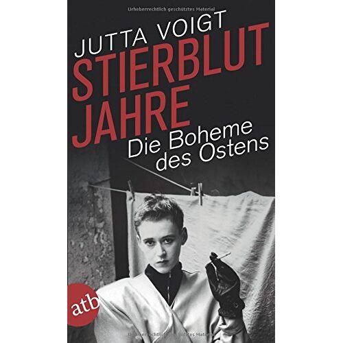 Jutta Voigt - Stierblutjahre: Die Boheme des Ostens - Preis vom 18.04.2021 04:52:10 h