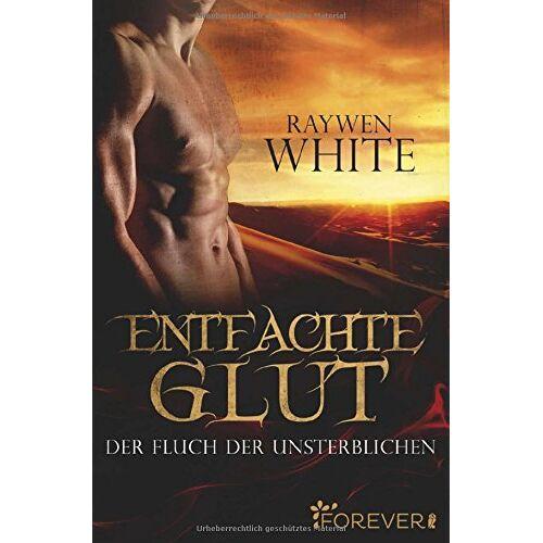 Raywen White - Entfachte Glut: Der Fluch der Unsterblichen (Die-Unsterblichen-Reihe, Band 1) - Preis vom 08.05.2021 04:52:27 h