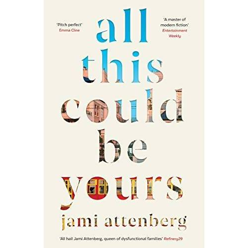Jami Attenberg - Attenberg, J: All This Could Be Yours - Preis vom 28.02.2021 06:03:40 h