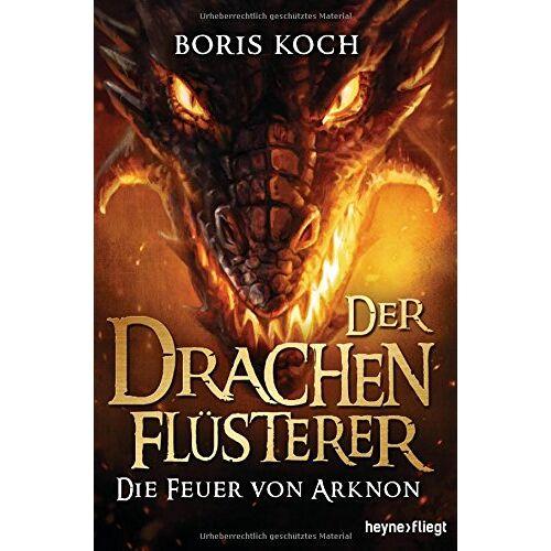 Boris Koch - Der Drachenflüsterer - Die Feuer von Arknon (Die Drachenflüsterer-Serie, Band 4) - Preis vom 21.10.2020 04:49:09 h