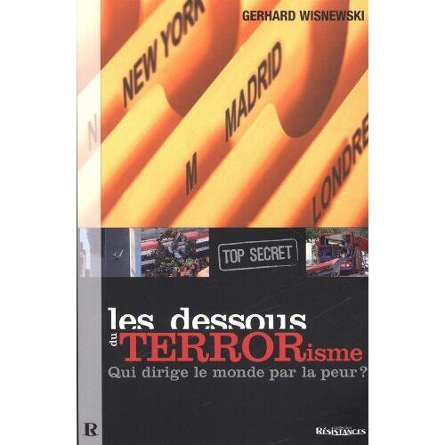 Gerhard Wisnewski - Les dessous du terrorisme (top secret) : Qui dirige le monde par la peur ? - Preis vom 19.10.2020 04:51:53 h