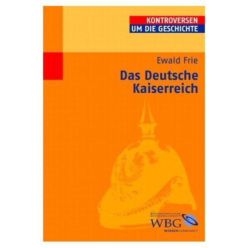 Ewald Frie - Das Deutsche Kaiserreich - Preis vom 14.05.2021 04:51:20 h