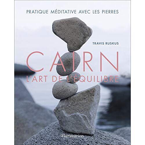 Travis Ruskus - Cairn, l'art de l'équilibre: Partique méditative avec les pierres (Vie pratique et bien-être) - Preis vom 16.04.2021 04:54:32 h