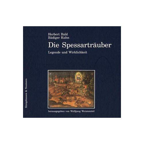 Herbert Bald - Die Spessarträuber. Legende und Wirklichkeit - Preis vom 21.10.2020 04:49:09 h