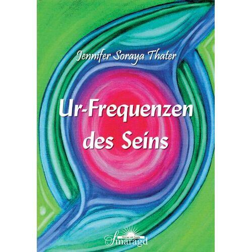 Jennifer Thater - Ur-Frequenzen des Seins - Preis vom 07.04.2021 04:49:18 h