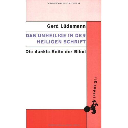 Gerd Lüdemann - Das Unheilige in der heiligen Schrift: Die dunkle Seite der Bibel - Preis vom 23.01.2020 06:02:57 h