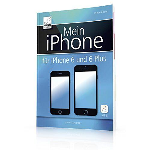 Michael Krimmer - Mein iPhone - Für iPhone 6 und 6 Plus (iOS 8) - Preis vom 03.04.2020 04:57:06 h