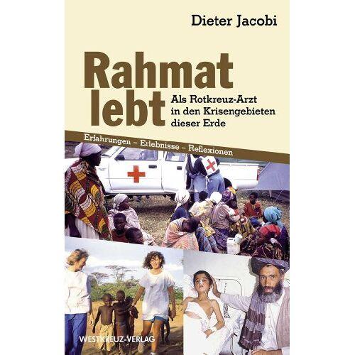 Dieter Jakobi - Rahmat lebt: Als Rotkreuz-Arzt in den Krisengebieten dieser Erde - Preis vom 10.05.2021 04:48:42 h