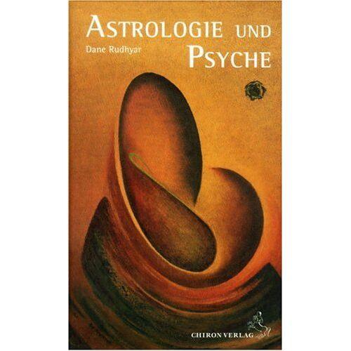 Dane Rudhyar - Astrologie und Psyche: Das Selbst im Spiegel des Kosmos - Preis vom 05.09.2020 04:49:05 h